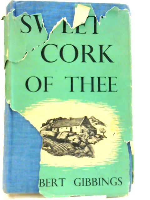 Sweet Cork of Thee by Gibbings, Robert