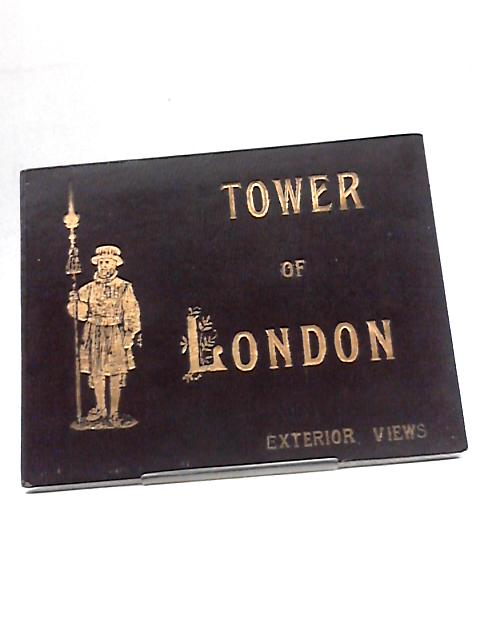Tower of London: Exterior Views by Anon