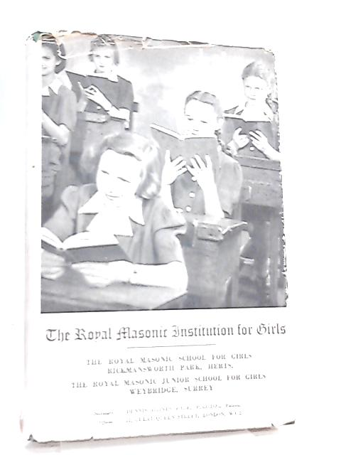 The Royal Masonic Institution for Girls yearbook 1954 By Anon