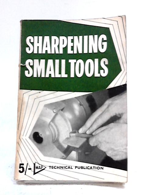 Sharpening Small Tools by Bradley and Hallows