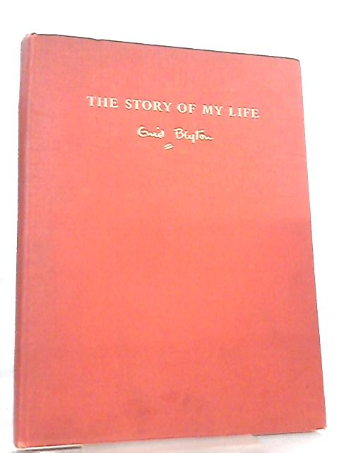 The Story Of My Life by Enid Blyton