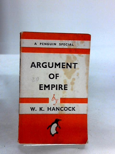 Argument of Empire. By Hancock, W K