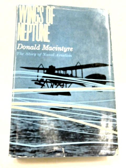 Wings of Neptune by Captain Donald Macintyre