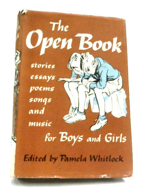 The Open Book: A Collection of Stories, Essays, Poems,Songs and Music for Girls and Boys and Every Member of All Christian Families by Pamela Whitlock
