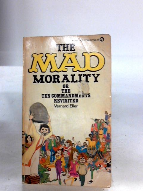 The Mad Morality By Vernard Eller