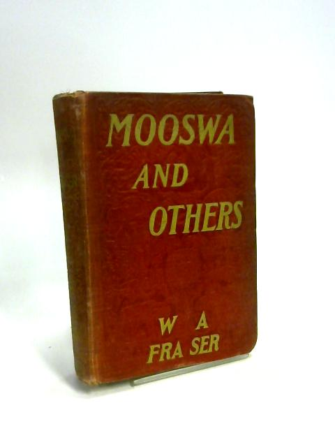 Mooswa Others of the Boundaries By W A Fraser