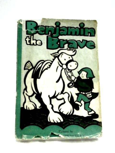 Benjamin the Brave: A Tale of Long Ago by Anon