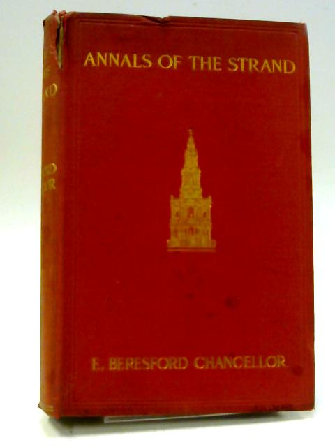 The Annals of the Strand : Topographical and Historical by E. Beresford Chancellor by Chancellor, E. Beresford (1868-1937)