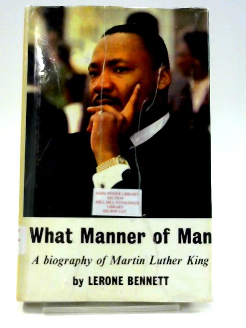What Manner of Man- a Biography of Martin Luther King by bennett, lerone