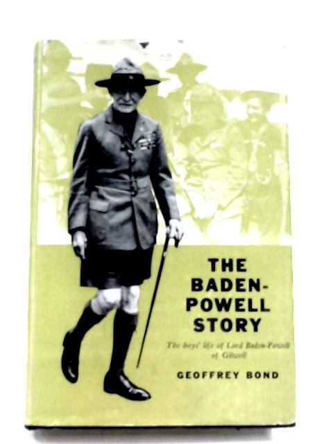 The Baden-Powell Story by Geoffrey Bond