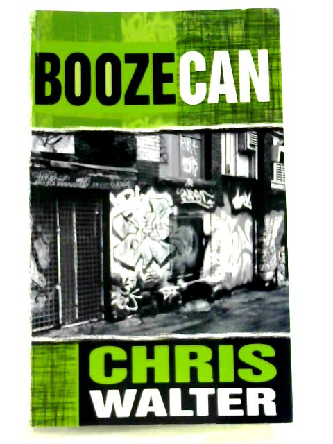 Boozecan by Walter,Chris
