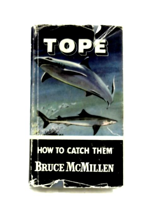 Tope: How To Catch Them by Bruce McMillen