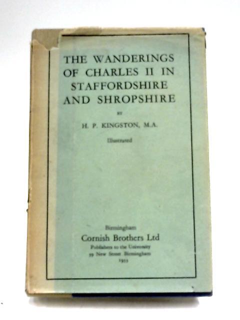 The Wanderings Of Charles II by H. P. Kingston