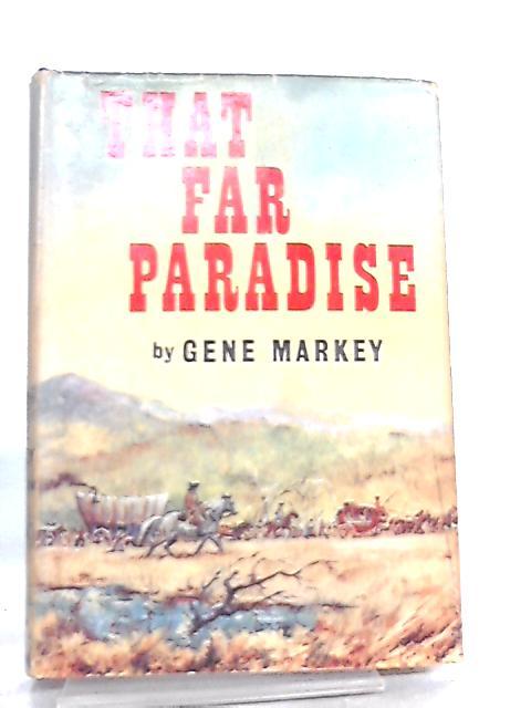 That Far Paradise by Gene Markey