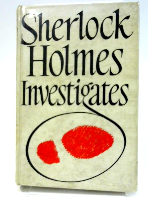 Sherlock Holmes Investigates by Doyle, Arthur Conan
