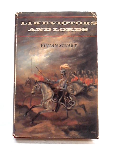 Like Victors and Lords by Vivian Stuart
