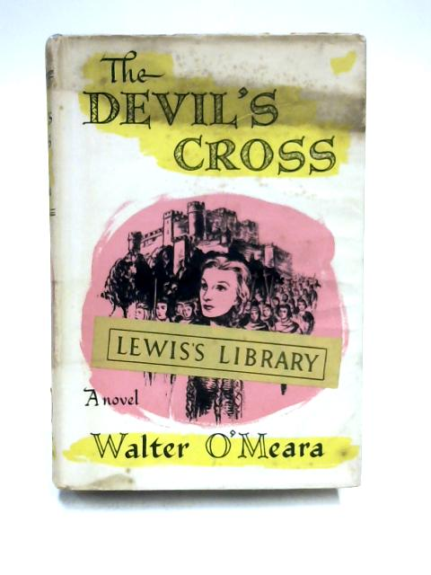 The Devil's Cross by Walter O'Meara