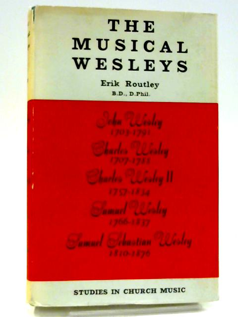 The Musical Wesleys by Routley, Eric