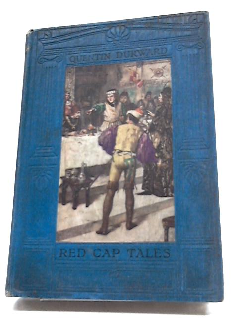 Red Cap Tales Told From Quentin Durward by S. R. Crockett