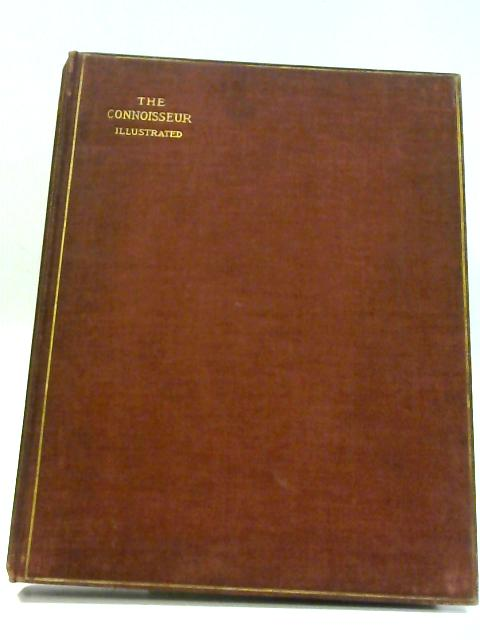 The Connoisseur. Volume XII (May-August,1905). By Baily, J. T. Herbert (edit).
