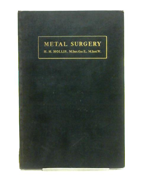 A Text Book on Metal Surgery By H.H. Hollis