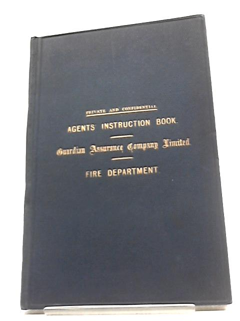 Fire Department Instructions for the Information and Guidance of Agents by Fire Department