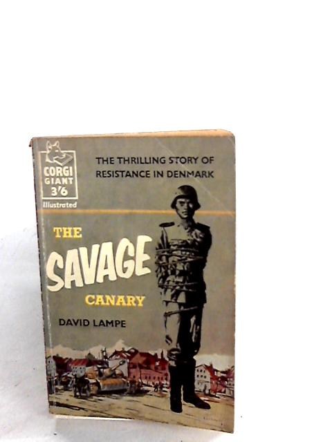 The Savage Canary by Lampe, David