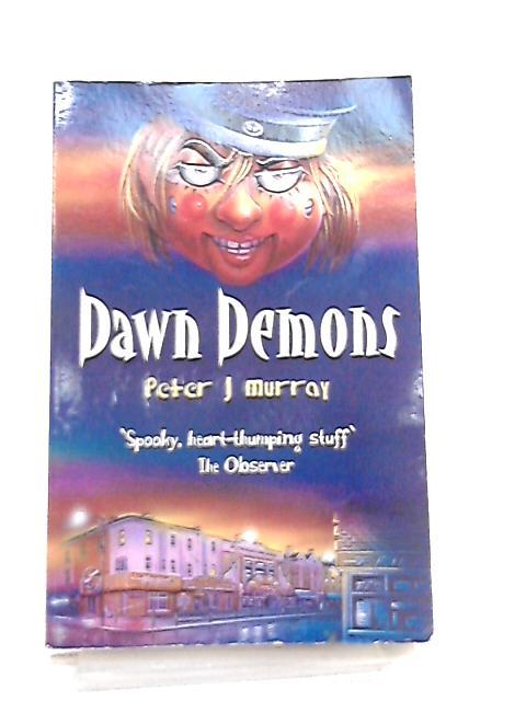 Dawn Demons, Book 2 by Peter J. Murray