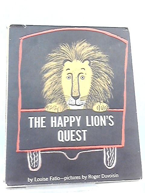 The Happy Lions Quest by Louise Fatio