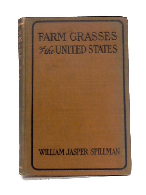 Farm Grasses of the United States by W.J. Spillman