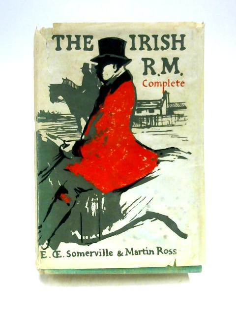 The Irish R.M. Complete by Somerville & Ross