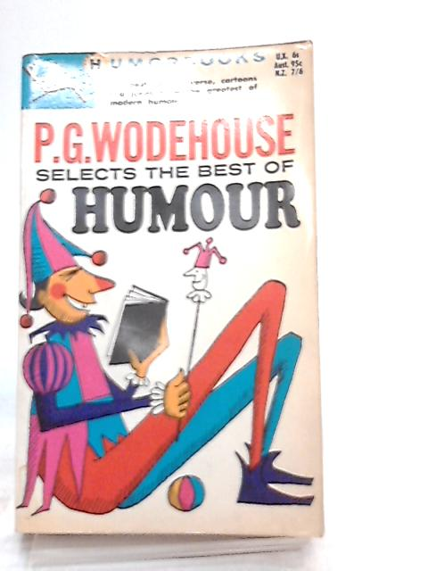 P. G. Wodehouse Selects the Best of Humour by P. G. Wodehouse