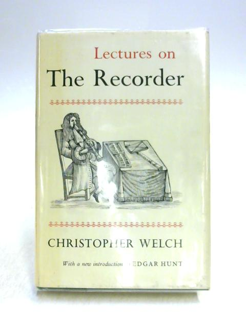 Lectures on the Recorder by Christopher Welch