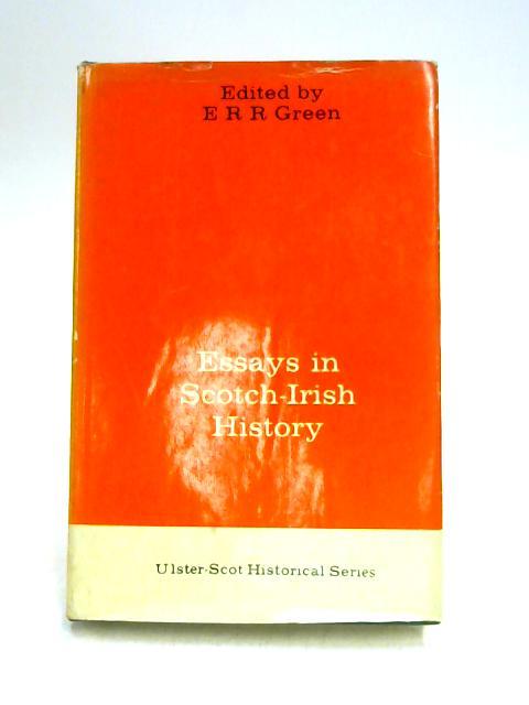 Essays in Scotch-Irish History by E.R.R. Green