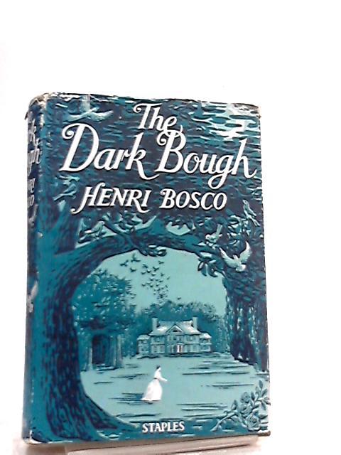 The Dark Bough by Henri Bosco