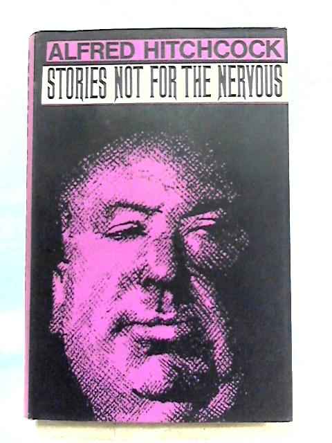 Alfred Hitchcock Presents Stories Not for the Nervous by Various