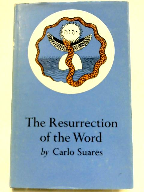 Resurrection of the Word by Suares, Carlo