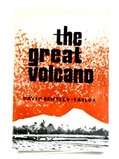 The Great Volcano by David Bentley-Taylor