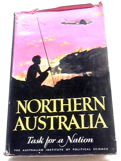 Northern Australia - Task For A Nation by Various