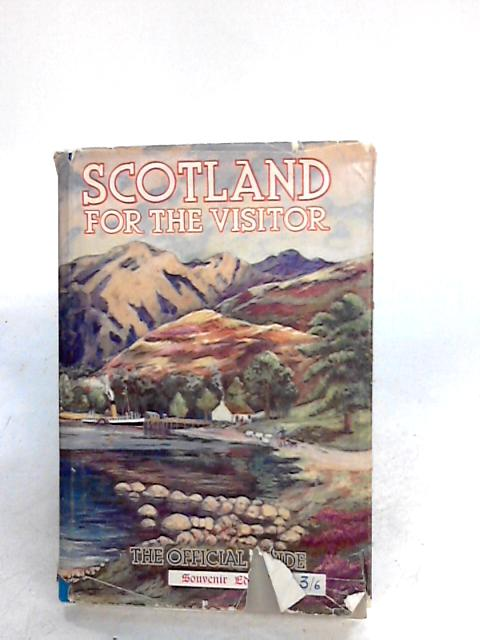 Scotland for the Visitor by Unknown