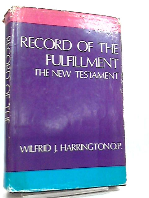 Record of the Fulfillment, The New Testament by W. J. Harrington