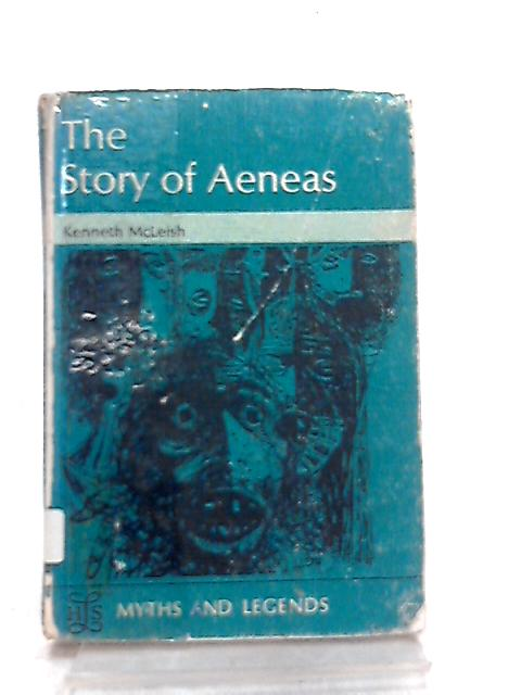 The Story of Aeneas (The Heritage of Literature Series) by Kenneth McLeish