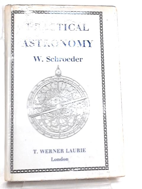 Practical Astronomy by W. Schroeder