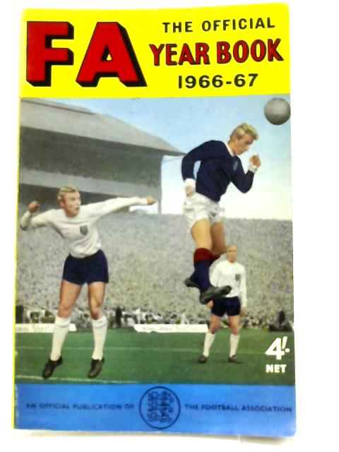 The Official F. A. Year Book 1966-67 By The Football Association