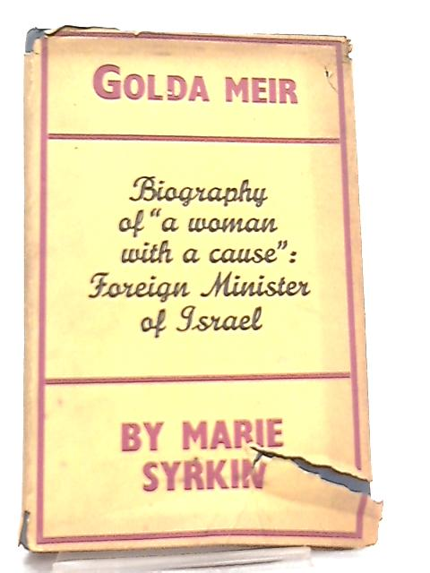 Golda Meir, Woman with a cause By Marie Syrkin