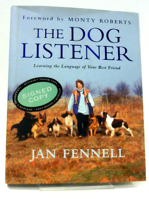The Dog Listener: Learning the Language of Your Best Friend by Fennell, Jan