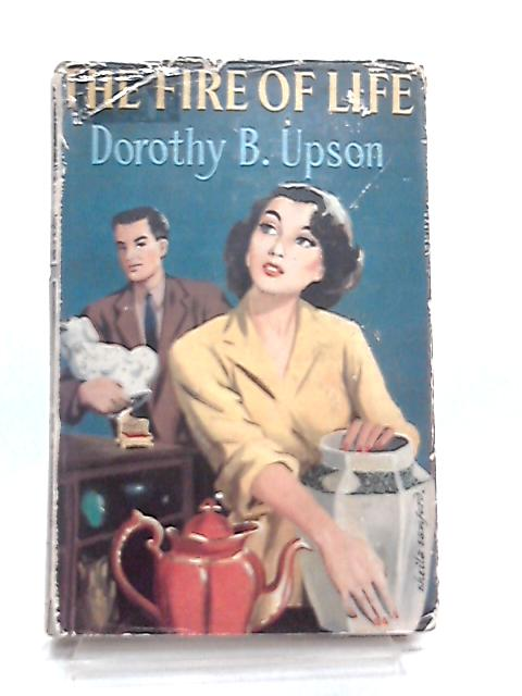 The Fire of Life by Dorothy B. Upson
