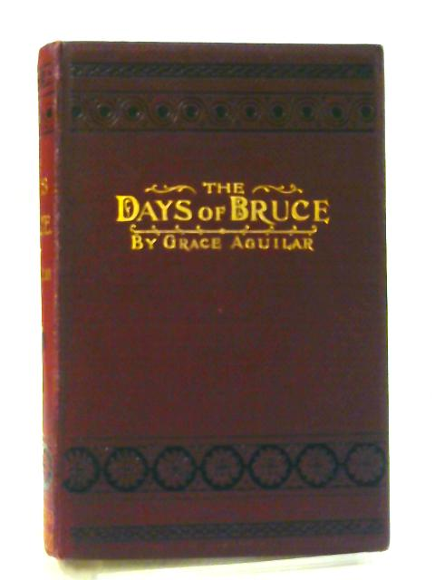 Days of Bruce Story From Scottish History by Grace Aguilar