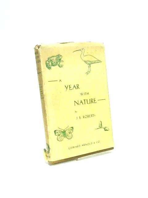 A Year With Nature by J. Elvet Roberts