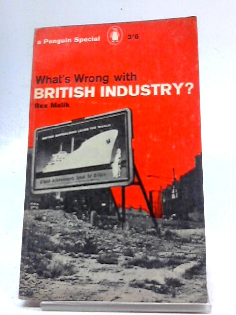 What's Wrong With British Industry? (Penguin Specials) by Rex Malik